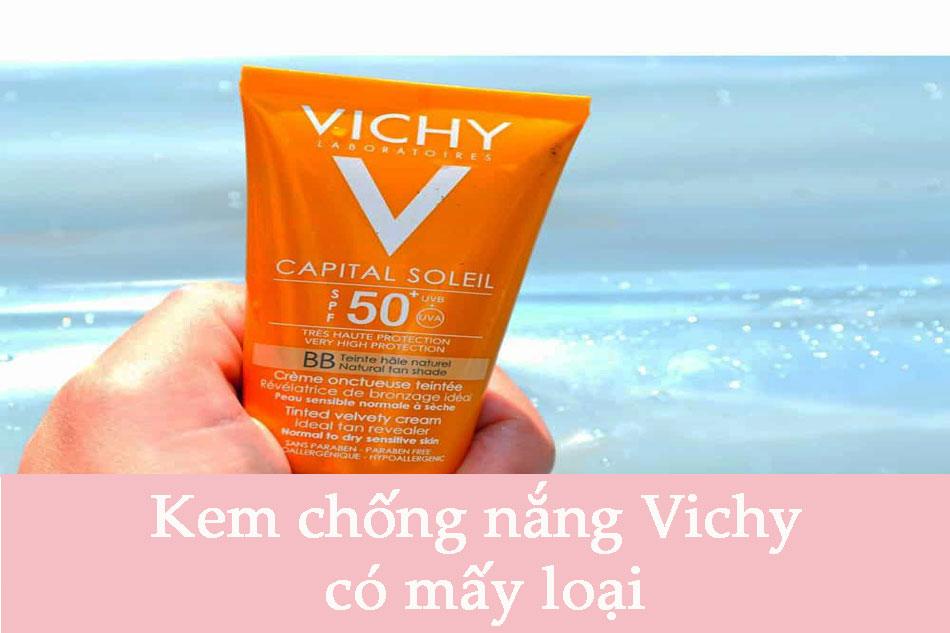 Kem chống nắng Vichy có mấy loại?