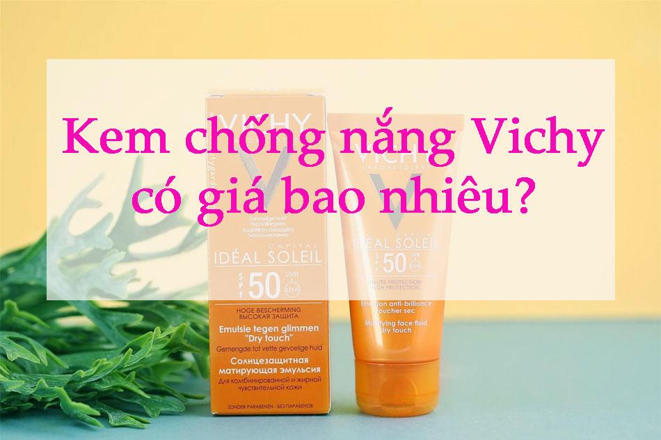 Kem chống nắng Vichy có giá bao nhiêu?