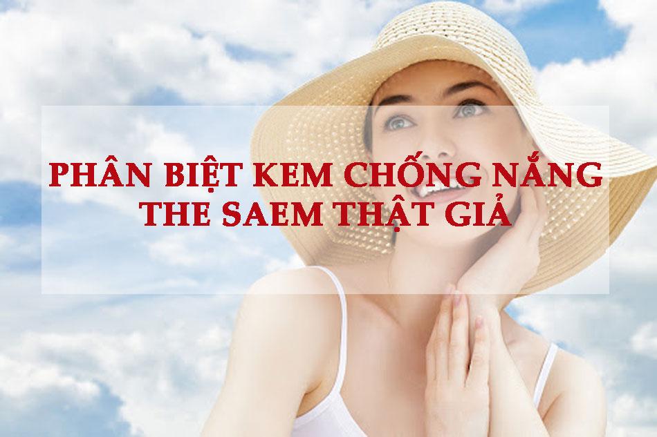 Phân biệt kem chống nắng The Saem thật giả như thế nào?