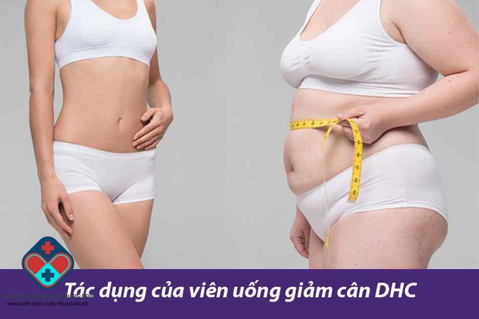 Tác dụng của viên uống giảm cân DHC