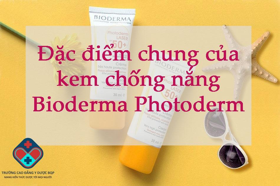 Đặc điểm chung của kem chống nắng Bioderma Photoderm