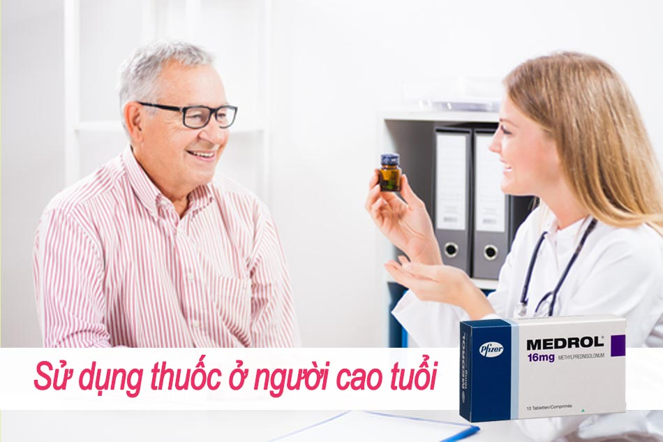 Sử dụng Medrol ở người cao tuổi